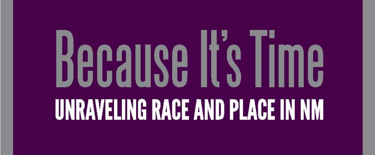 Because It's Time: Unraveling Race and Place in NM